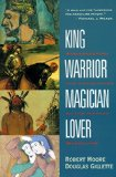 King, Warrior, Magician, Lover: Four Masculine Archetypes